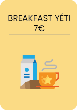 Coffee, tea, hot chocolate + 1 orange jus, ½ baguette, butter, jam, honey, cheese, ham, yogurt, cereals, fruits, boiled eggs.